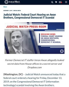 Judicial Watch: Federal Court Hearing on Awan Brothers, Congressional Democrat IT Scandal