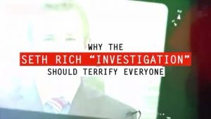 Why the Investigation of Seth Rich Should Scare Everyone