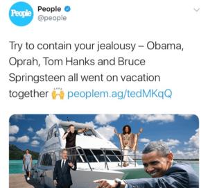 Obama, Oprah, Tom Hanks and Bruce Springsteen All Went on Vacation Together