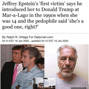 """Jeffrey Epstein's """"First Victim"""" Says He Introduced Her To Donald Trump  at Mar-a-Largo in the 1990's When She Was 14 and the Pedophile said """"shes's a good one, right?"""""""
