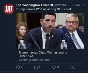 Read more about the article President @realdonaldtrump has named Chad Wolf acting DHS Chief. Source: …