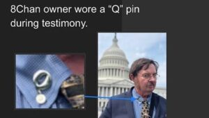 """Read more about the article The owner of the board, 8Chan wore a """"Q"""" pin to the testimony in Washington DC y…"""