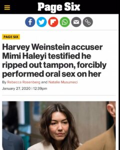Harvey Weinstein Accuser Mimi Haleyi Testified He Ripped Out Tampon, Forcibly Performed Oral Sex On Her