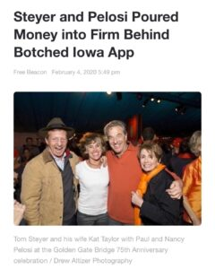 Steyer and Pelosi Poured Money into Firm Behind Botched Iowa App