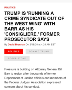 TRUMP IS 'RUNNING A CRIME SYNDICATE OUT OF THE WEST WING' WITH BARR AS HIS 'CONSIGLIERE,' FORMER PROSECUTOR SAYS