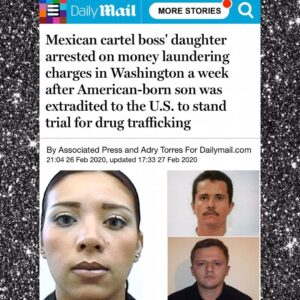 Mexican Cartel Boss' Daughter Arrested On Money Laundering Charges In Washington A Week After American-born Son Was Extradited To The U.S. To Stand Trial For Drug Trafficking