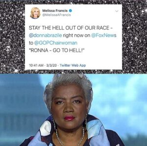 "STAY THE HELL OUT OF OUR RACE – @donnabrazile right now on @FoxNews to @GOPChairwoman ""RONNA – GO TO HELL!"""
