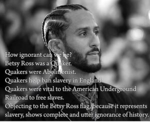 You idiot, @kaepernick7 Quakers where white Christians who helped and freed slav…