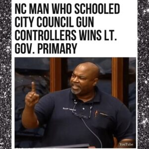 North Carolina Man Who Schooled City Council Gun Controllers Wins LT. Gov. Primary