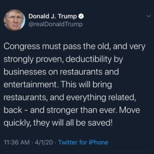 Trump: Congress must pass the old, and very strongly proven, deductibility by businesses on restaurants and entertainment.