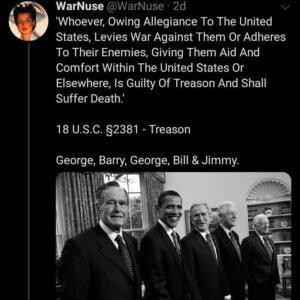 Is Treason Looming For George, Barry (Obama), George, Bill & Jimmy?