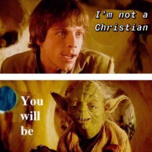 Meme: I'm not Christian – You will be