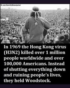 The Hong Kong 1969 virus killed 100,000 Americans, No lockdown instead Woodstock