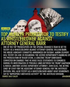 Read more about the article TOP MUELLER PROSECUTOR TO TESTIFY AS WHISTLEBLOWER AGAINST ATTORNEY GENERAL BARR…