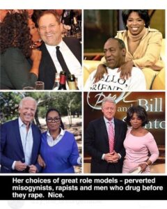 Oprah's choices of great role models – perverted misogynists, rapists and men who drug before they rape.