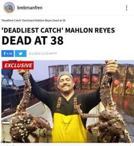 Deadliest catch Mahlon Reyes dead at 38……