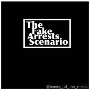 The Fake Arrests Scenario  • •