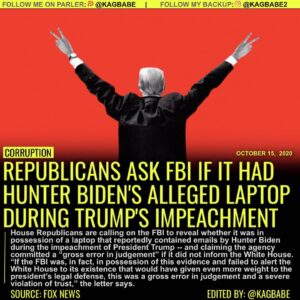 REPUBLICANS ASK FBI IF IT HAD HUNTER BIDEN'S ALLEGED LAPTOP DURING TRUMP'S IMPEACHMENT
