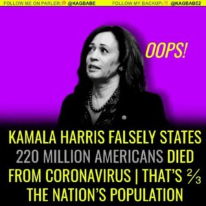 "This is REALLY bad. Kamala ""falsely claimed, ""in the last few months over 220 MI"