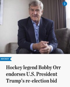 Hall of Famer Bobby Orr endorses  re-election  LET'S GOOOOOOOOthanks for the