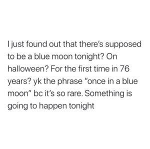 Wow, once in a blue moon truly comes full circle. ================== was susp
