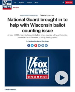 National Gaurd Brought In To Help Wisconsin Ballot Counting Issue, +13,000 Misprinted Absentee Ballots