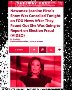 Fox News cancelled  Learning that she was going to report on voter fraud  i⃨ n⃨e