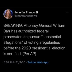 """BREAKING: Attorney General William Barr has authorized federal prosecutors to pursue """"substantial allegations"""" of voting irregularities before the 2020 presidential election is certified."""