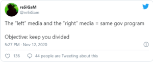 """The """"left"""" media and the """"right"""" media = same gov program – Objective: keep you divided"""