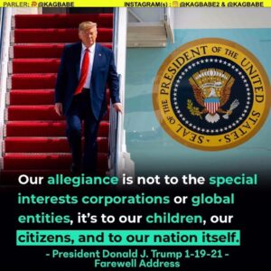 """Our allegiance is not to the special interests corporations or global entities, it's to our children, our citizens, and to our nation itself."