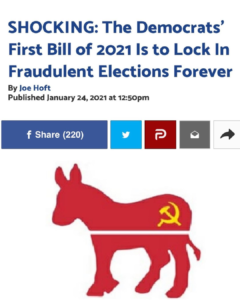 SHOCKING: The Democrats' First Bill of 2021 Is to Lock In Fraudulent Elections Forever