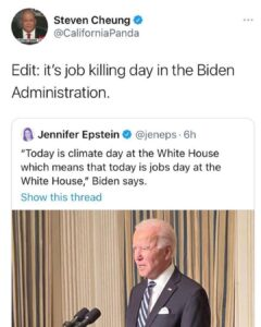 """Read more about the article Edit: it's job killing day in the Biden Administration. """"Today is climate day at the White House which means that today is jobs day at the White House,"""" Biden says."""