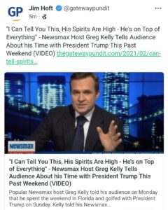 """""""l Can Tell You This, His Spirits Are High – He's on Top of Everything"""" – Newsmax Host Greg Kelly Tells Audience About his Time with President Trump This Past Weekend (VIDEO)"""