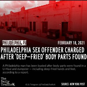 Police found deep-fried body parts in dumpsters behind a North Philadelphia stri