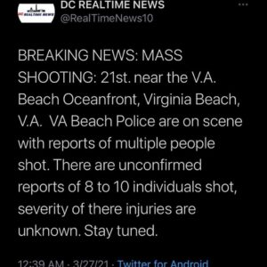 BREAKING NEWS: MASS SHOOTING: 21st. near the V.A. Beach Oceanfront, Virginia Bea