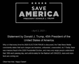 April 2, 2021 – Statement by Donald J. Trump, 45th President of the United States of America.
