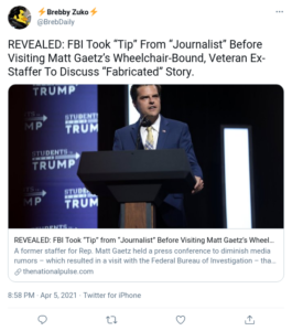 """Read more about the article REVEALED: FBI Took """"Tip"""" From """"Journalist"""" Before Visiting Matt Gaetz's Wheelchair-Bound, Veteran Ex-Staffer To Discuss """"Fabricated"""" Story."""