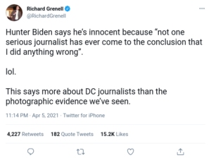 """Hunter Biden says he's innocent because """"not one serious journalist has ever come to the conclusion that I did anything wrong"""".  lol"""