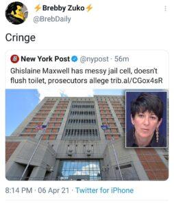 Accused Jeffrey Epsteinmadam Ghislaine Maxwellhas let her Brooklyn jail cell b