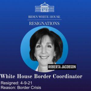 BREAKING NEWS: White House Border Coordinator Roberta Jacobson has RESIGNED.