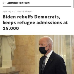 Biden retreats from promises set before election an is keeping the refugee admis