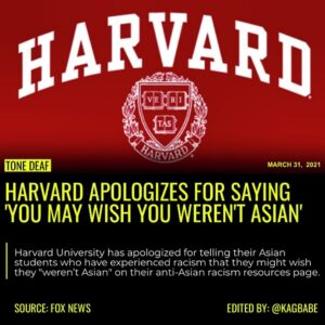 Harvard University has apologized for telling their Asian students who have expe