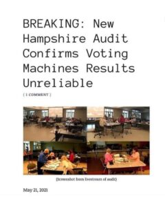 Read more about the article New Hampshire Audit Confirms Voting Machines Results Unreliable