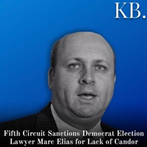 Read more about the article The U.S. Court of Appeals for the Fifth Circuit sanctioned Democrat election law