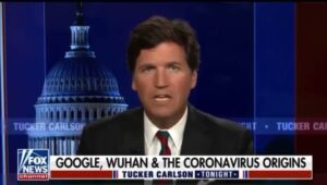 """Read more about the article BREAKING: @TuckerCarlson """"Both Fauci and Google funded the Wuhan Lab"""""""