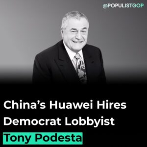 Read more about the article WSJ:   Huawei Technologies Co. has hired veteran Democratic lobbyist Tony Podest